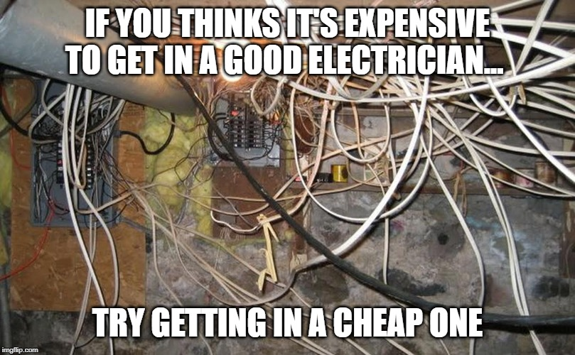 Think a good electrician is expensive?